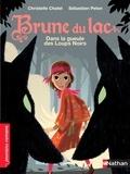 Christelle Chatel et Sébastien Pelon - Brune du Lac Tome 5 : Dans la gueule des Loups Noirs.