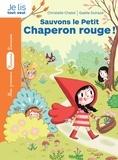 Christelle Chatel et Gaëlle Duhazé - La bande des contes  : Sauvons le Petit Chaperon rouge !.