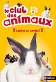 Christelle Chatel - Le club des animaux Tome 4 : Lapins en cavale !.