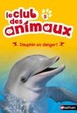 Christelle Chatel - Le club des animaux Tome 5 : Dauphin en danger !.