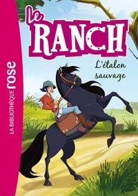 Christelle Chatel - Le ranch Tome 1 : L'étalon sauvage.