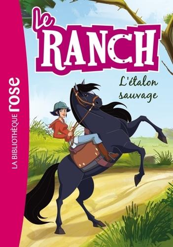 Christelle Chatel - Le ranch Tome 1 : L'étalon sauvage.