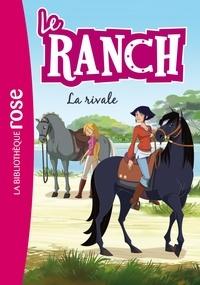 Christelle Chatel - Le ranch Tome 2 : La rivale.
