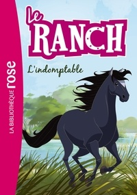 Christelle Chatel - Le ranch Tome 3 : L'indomptable.