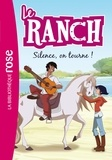 Christelle Chatel - Le ranch Tome 6 : Silence, on tourne !.