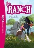 Christelle Chatel - Le ranch Tome 9 : L'incendie.
