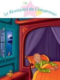Christelle Chatel et Amandine Wanert - Le Rossignol de l'empereur.