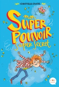 Christelle Chatel - Mon super pouvoir super secret.