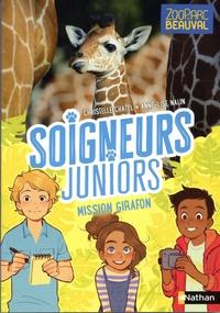 Christelle Chatel et Anne-Lise Nalin - Soigneurs juniors Tome 3 : Mission girafon - Avec stickers à collectionner.