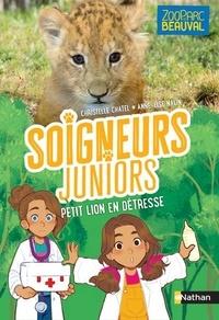 Christelle Chatel et Anne-Lise Nalin - Soigneurs juniors Tome 4 : Lion en détresse - Avec stickers à collectionner.