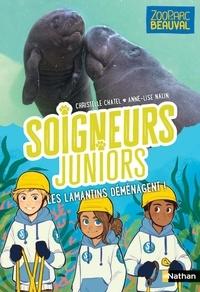 Christelle Chatel et Anne-Lise Nalin - Soigneurs juniors Tome 5 : Les lamantins déménagent.