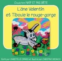Christelle Ciparis et Christine Dechico - L'âne Valentin et Tiboule le rouge-george.