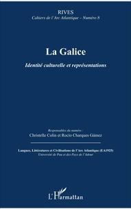 Christelle Colin et Rocio Charques Gamez - Rives - Cahiers de l'Arc Atlantique N° 8 : La Galice - Identité culturelle et représentations.