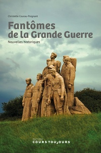 Christelle Courau-Poignant - Fantômes de la Grande Guerre - Nouvelles historiques.