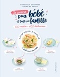 Christelle Courrège et Céline de Sousa - Je cuisine pour bébé et toute la famille - 100 recettes + 400 déclinaisons.