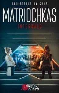 Christelle Da Cruz - Matriochkas - Intégrale.