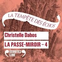 Christelle Dabos et Clotilde Seille - La Passe-miroir (Livre 4) - La tempête des échos.