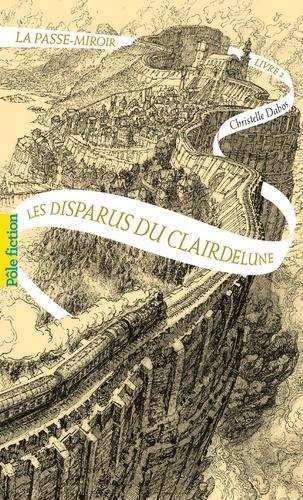 La Passe-miroir Tome 2 Les disparus du Clairdelune