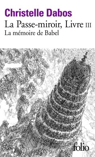 La Passe-miroir Tome 3 La mémoire de Babel