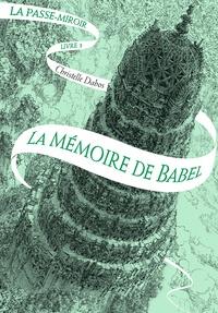 Christelle Dabos - La Passe-miroir Tome 3 : La Mémoire de Babel.