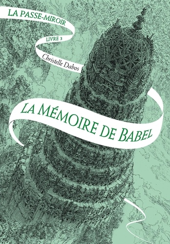 La Passe-miroir Tome 3 - La Mémoire de BabelChristelle Dabos - Format PDF - 9782075081917 - 12,99 €