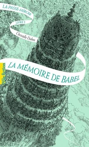 La Passe-miroir Tome 3 - La mémoire de BabelChristelle Dabos - Format PDF - 9782075120975 - 8,49 €
