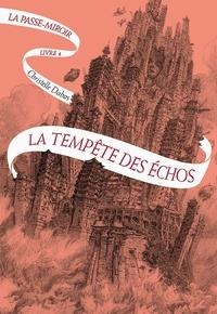 Christelle Dabos - La Passe-miroir Tome 4 : La tempête des échos.