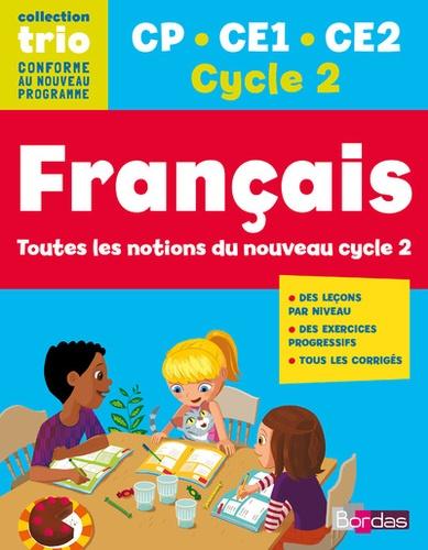Christelle Deliot et Elodie Oster-Bouley - Français CP CE1 CE2 Cycle 2 Trio - Toutes les notions du nouveau cycle 2.