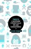 Christelle Destombes et Olivier Tesquet - Tweets - L'histoire s'écrit-elle en 140 caractères ?.