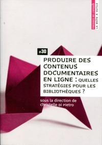 Christelle Di Pietro - Produire des contenus documentaires en ligne : quelles stratégies pour les bibliothèques ?.
