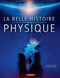 Christelle Dosquet-Langrand et Jacques Cattelin - La belle histoire de la physique.