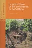 Christelle Draily et Mona Court-Picon - La grotte de Walou, un site exceptionnel du Paléolithique.