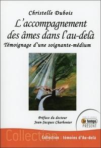 Christelle Dubois - L'accompagnement des âmes dans l'au-delà - Mon témoignage de soignante et médium.