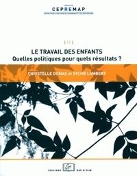 Christelle Dumas et Sylvie Lambert - Le travail des enfants - Quelles politiques pour quels résultats ?.