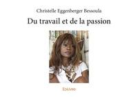 Christelle Eggenberger Bessoula - Du travail et de la passion.