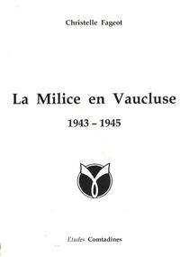 Christelle Fageot - La milice en Vaucluse 1943-1945.