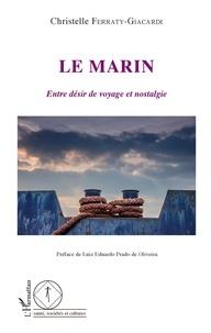 Christelle Ferraty-Giacardi - Le marin - Entre désir de voyage et nostalgie.