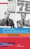 Christelle Flandre - Socialisme ou social-démocratie ? - Regards croisés français allemands, 1971-1981.