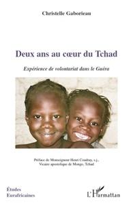 Christelle Gaborieau - Deux ans au coeur du Tchad - Expérience de volontariat dans le Guéra.