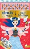 Christelle Galloux - Super héroïnes - 21 modèles, + de 160 autocollants.