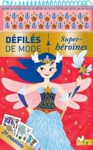 Téléchargez des manuels pour allumer le feu Super héroïnes  - 21 modèles, + de 160 autocollants par Christelle Galloux en francais