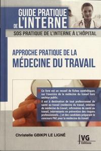 Christelle Gbikpi Le Ligné - Approche pratique de la médecine du travail.