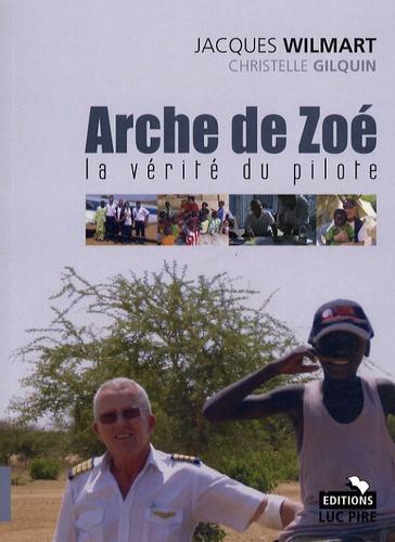 Christelle Gilquin et Jacques Willemart - Arche de Zoé - La vérité du pilote.