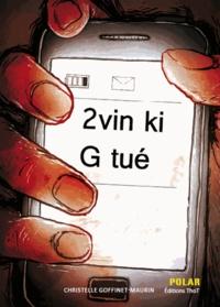 Christelle Goffinet-Maurin - 2vin ki G tué.