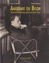 Christelle Gonzalo et François Roulmann - Anatomie du Bison - Chrono-bio-bibliographie de Boris Vian.