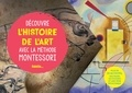 Christelle Guyot et Mélissa Faidherbe - Découvre l'histoire de l'art avec la méthode Montessori.