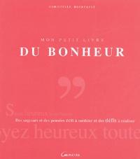 Mon petit livre du bonheur - Des sagesses et des citations zen à méditer et des défis à réaliser.pdf