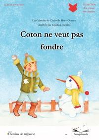 Christelle Huet-Gomez et Chadia Loueslati - Coton ne veut pas fondre.