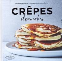 Christelle Huet-Gomez et Valéry Guédes - Crêpes & pancakes.