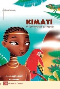 Christelle Huet-Gomez et Emilie Dedieu - Kimati et la montagne aux esprits.